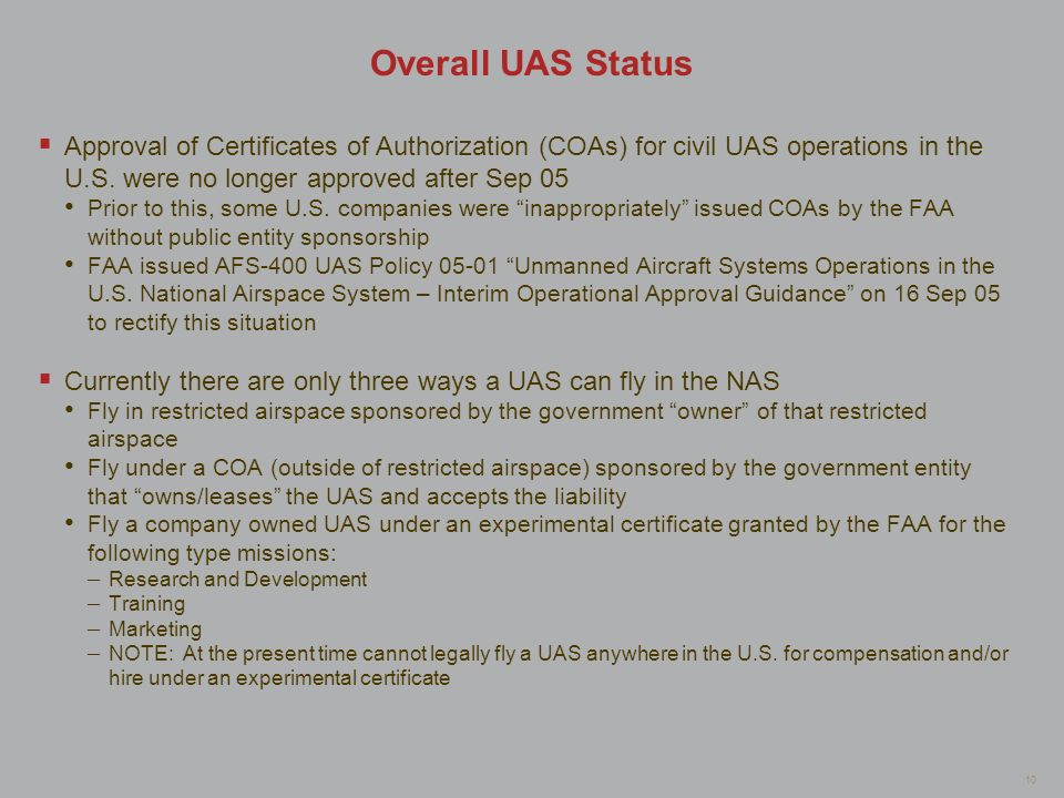 Overall UAS StatusApproval of Certificates of Authorization (COAs) for civil UAS operations in the U.S. were no longer approved after Sep 05.
