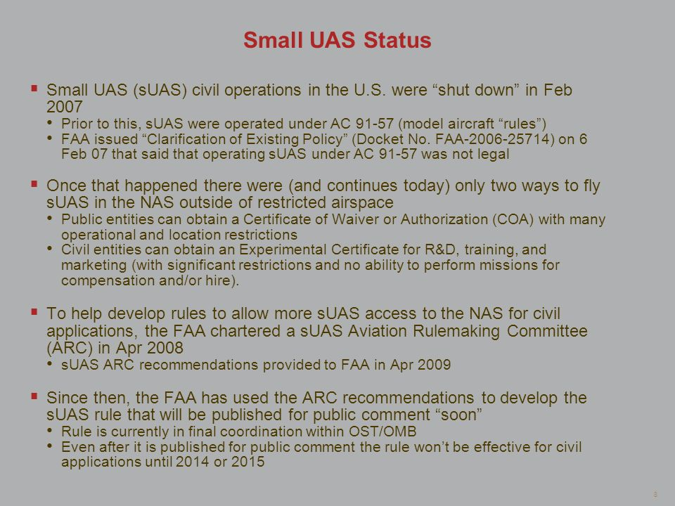 Small UAS Status Small UAS (sUAS) civil operations in the U.S. were shut down in Feb