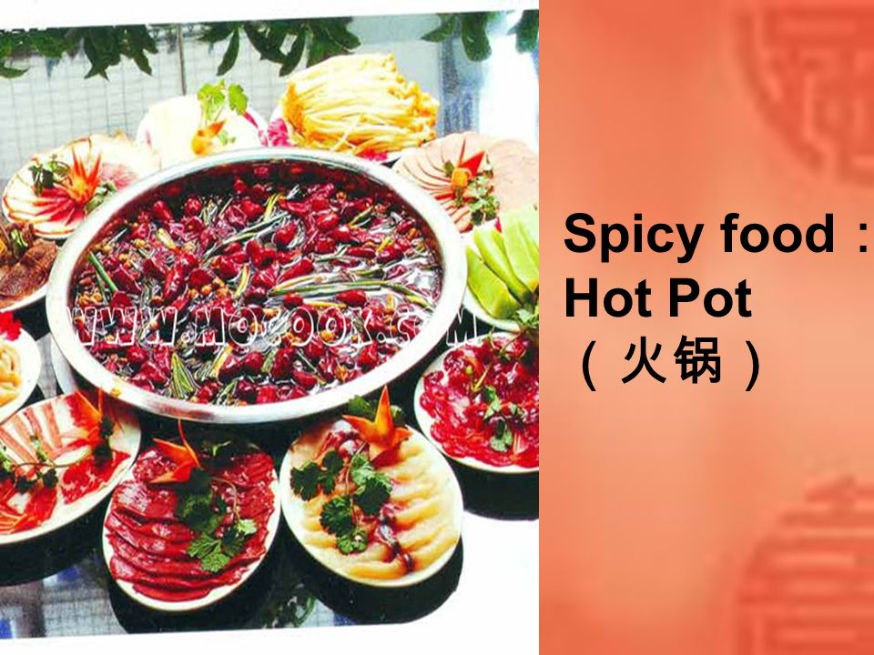 Spicy food: Hot Pot (火锅)