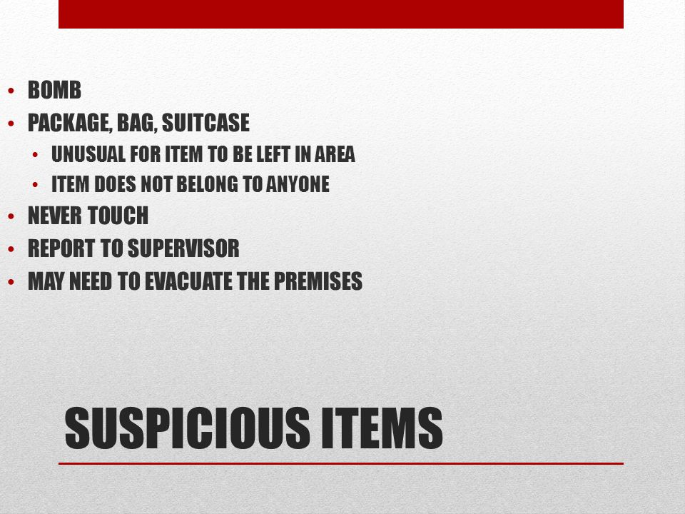 SUSPICIOUS ITEMS BOMB PACKAGE, BAG, SUITCASE NEVER TOUCH