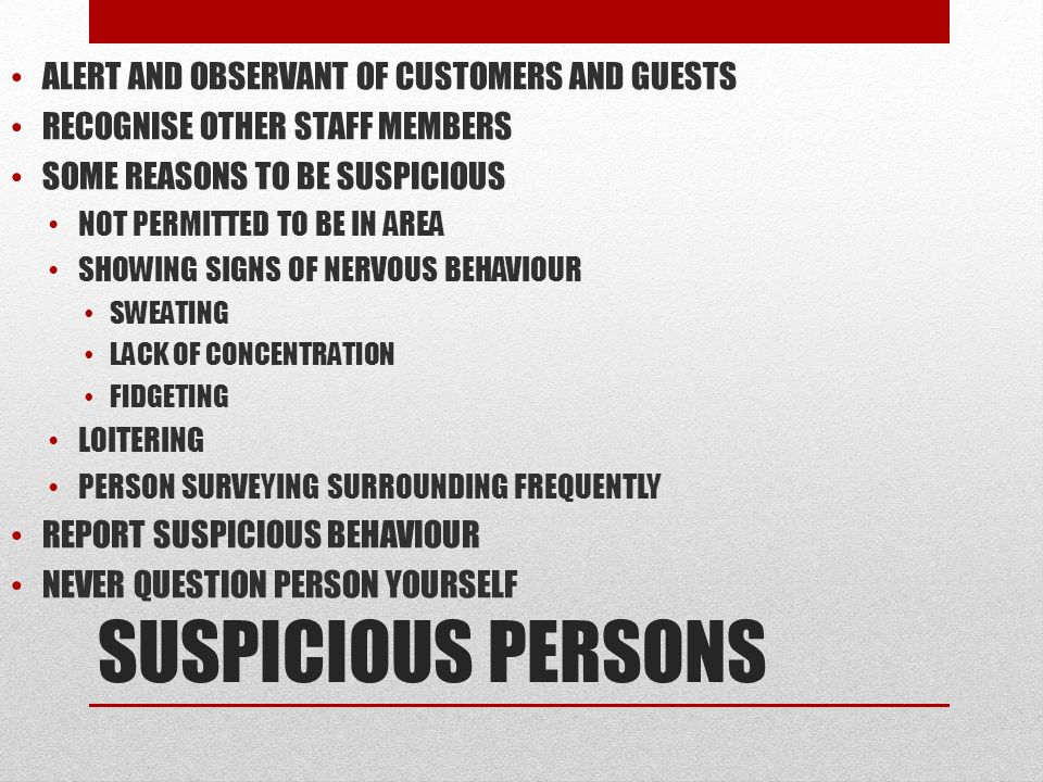 SUSPICIOUS PERSONS ALERT AND OBSERVANT OF CUSTOMERS AND GUESTS
