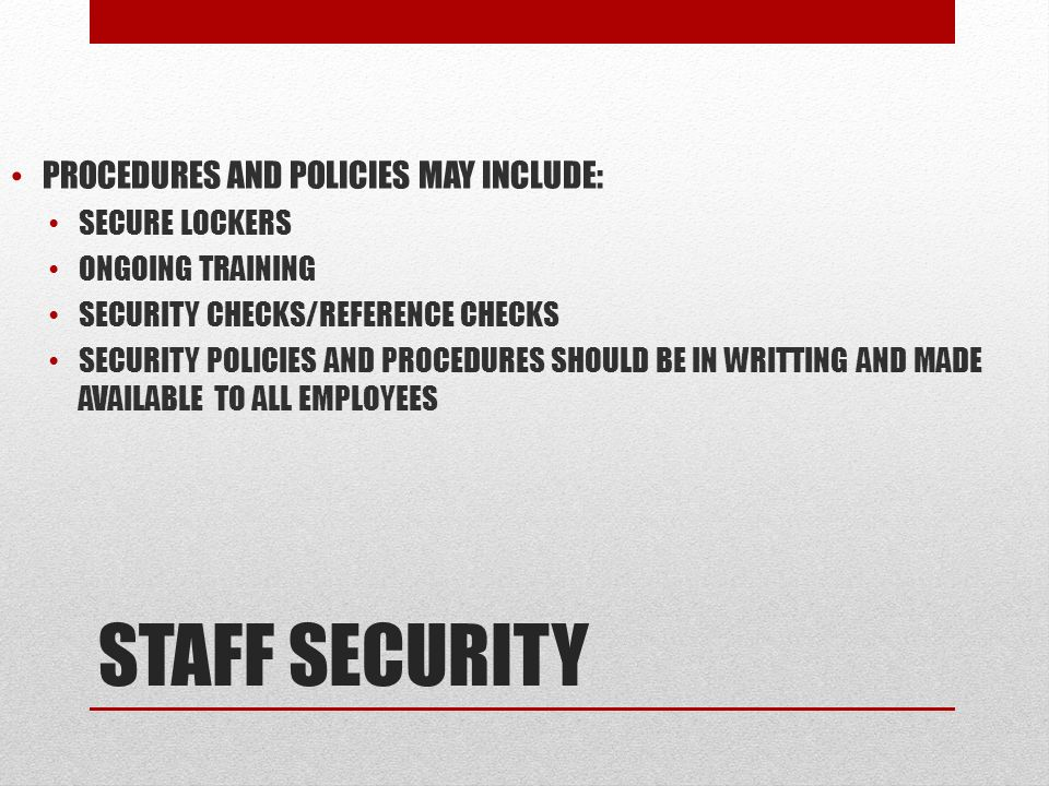 STAFF SECURITY PROCEDURES AND POLICIES MAY INCLUDE: SECURE LOCKERS