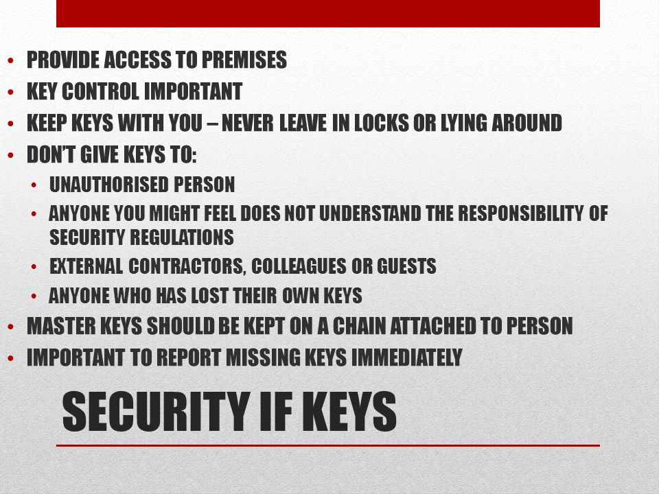SECURITY IF KEYS PROVIDE ACCESS TO PREMISES KEY CONTROL IMPORTANT