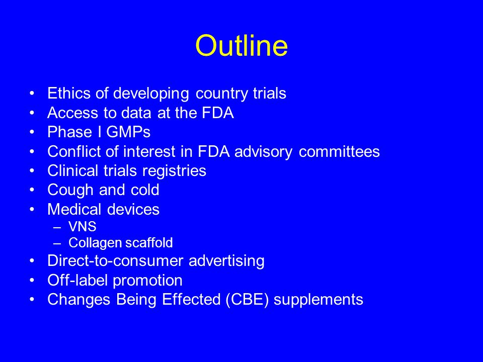 Outline Ethics of developing country trials Access to data at the FDA