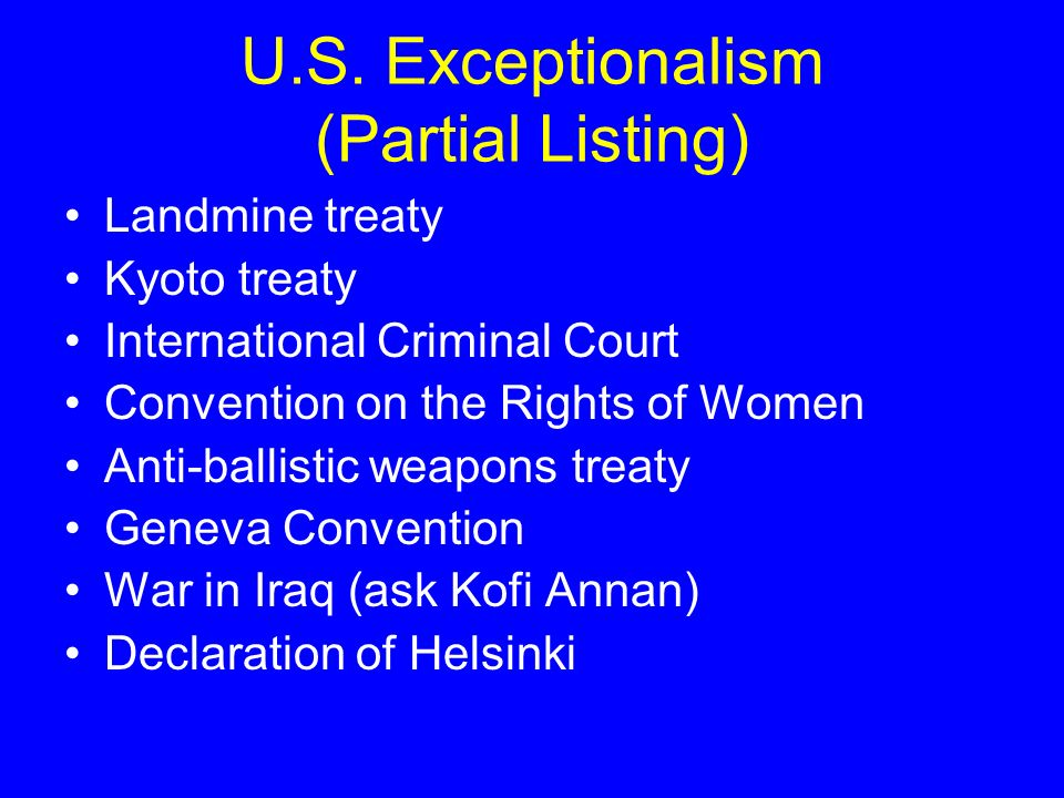 U.S. Exceptionalism (Partial Listing)