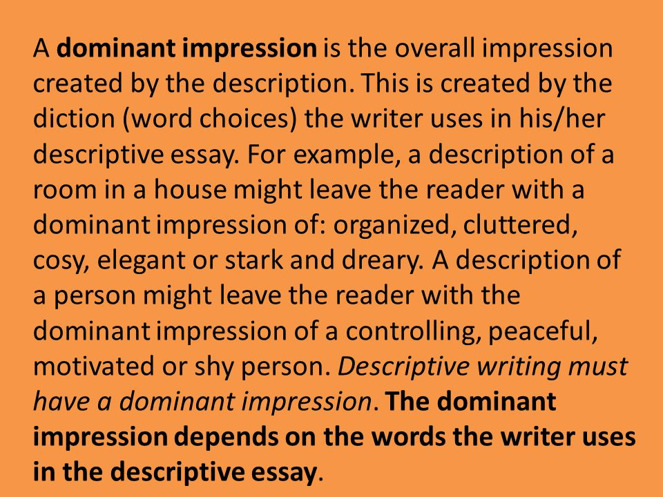 impressionistic descriptive essay Some examples of dominant impression authors achieve dominant impression by writing content that is descriptive with dominant impression in an essay.