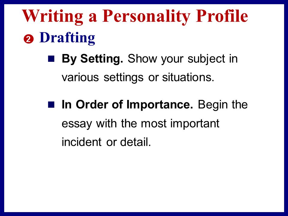 profile a person essay List of 15 good interview questions for a profile essay is there any advice you would give to a person who is starting out in your chosen career.