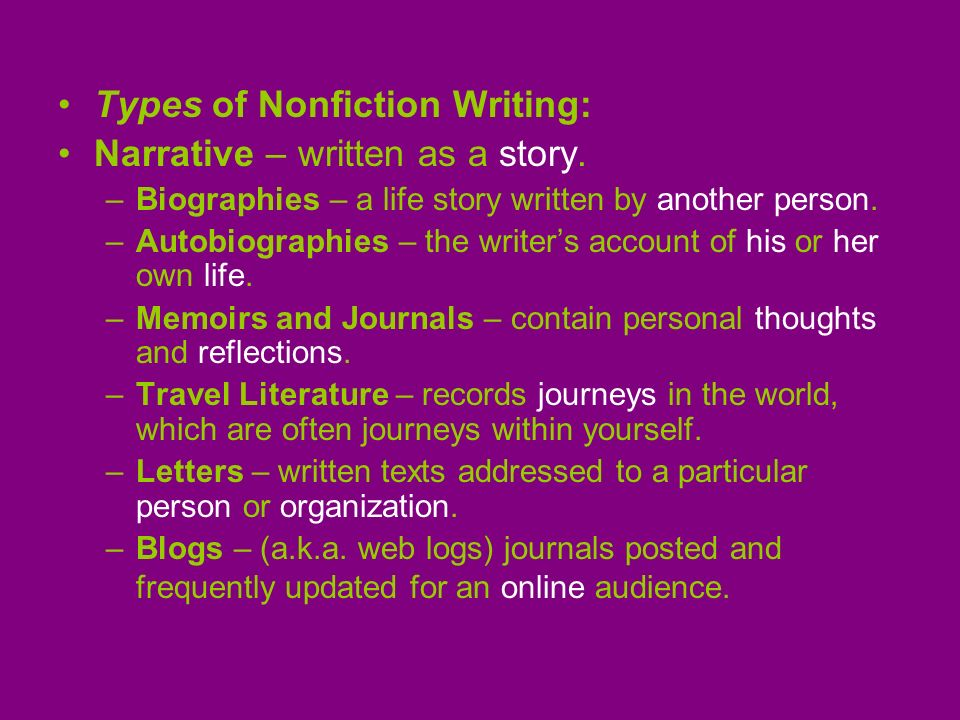 Types of Nonfiction Writing: Narrative – written as a story.