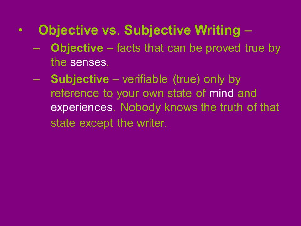 Objective vs. Subjective Writing –