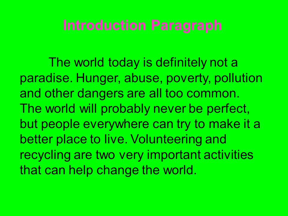 better essay in live make place that world would You can make the world a better place by, being nice to someone or just saying hi if everyone would do their part in a little way, the world would be a better place to stay.