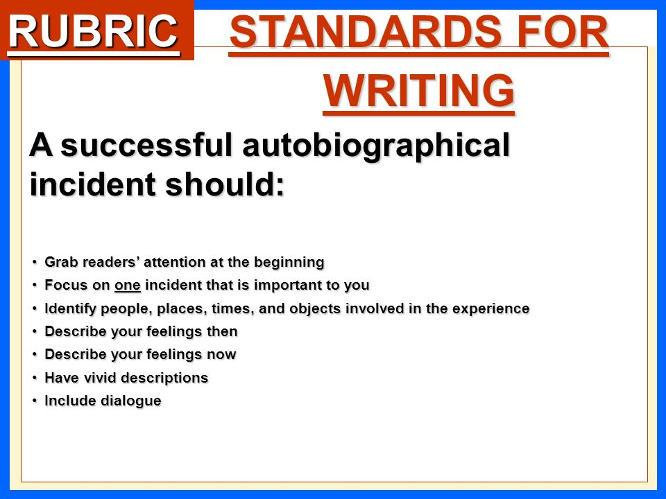 autobiographical incident essay rubric The autobiographical incident is a well-told story  autobiographical narrative rubric 0=not evident 1=minimal  ___ the essay focuses on a single incident.