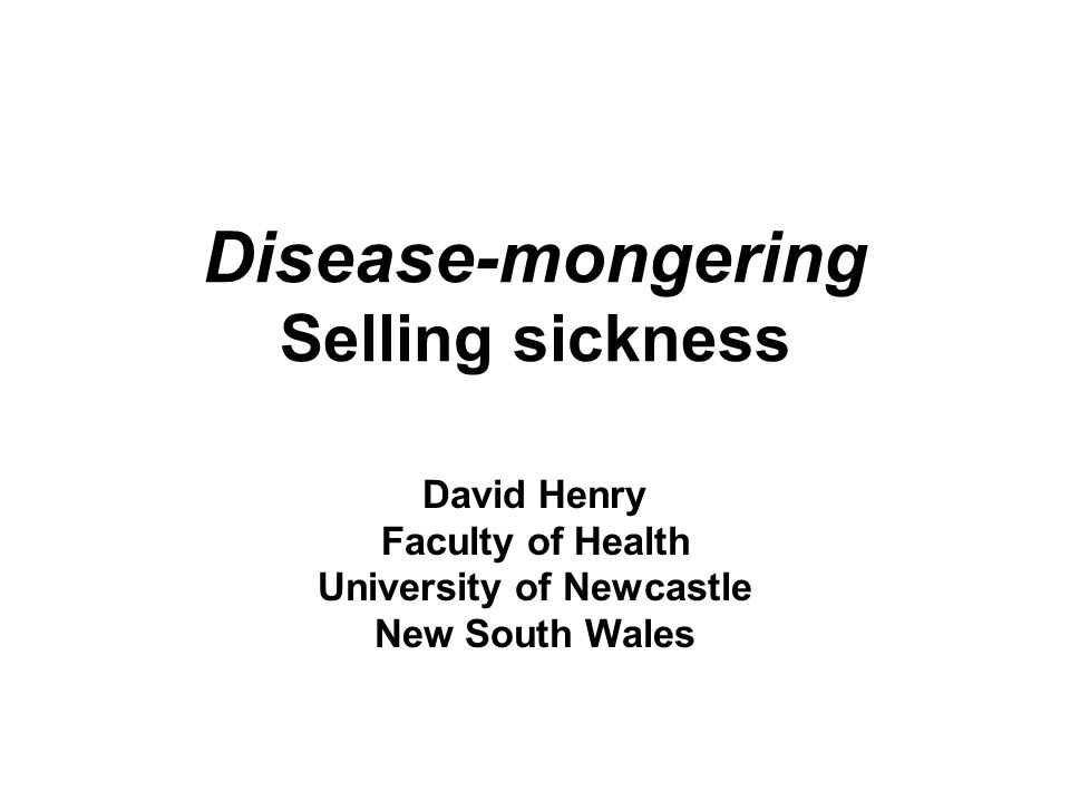 Disease-mongering Selling sickness