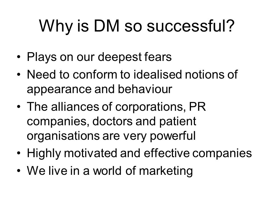 Why is DM so successful Plays on our deepest fears