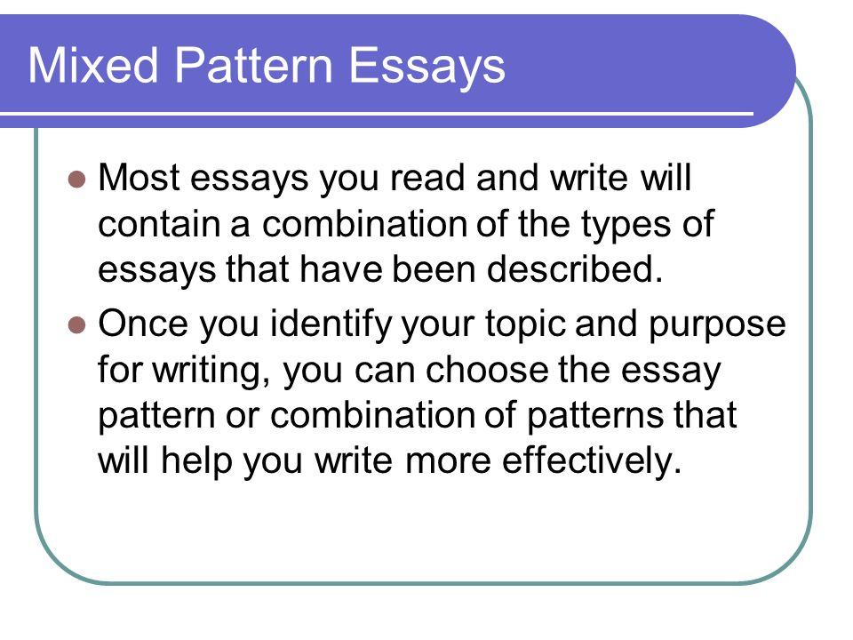 elements of writing an effective essay ppt video online mixed pattern essays most essays you and write will contain a combination of the types