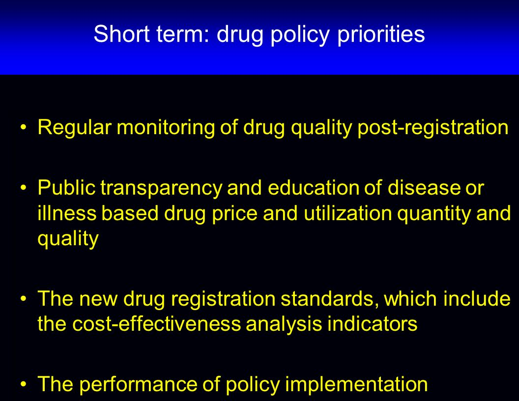 Short term: drug policy priorities
