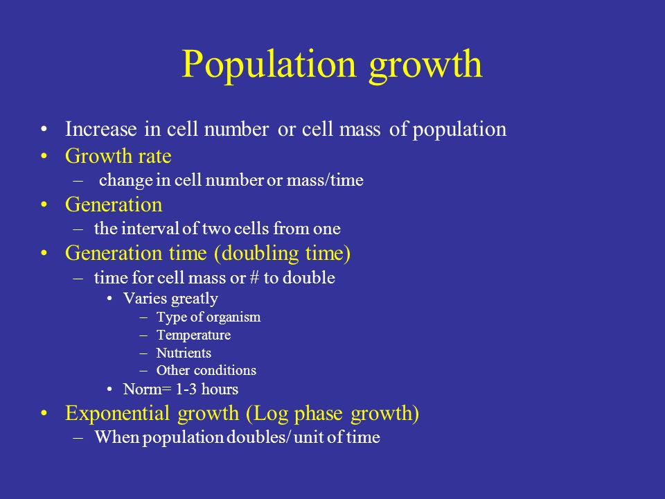 Population growth Increase in cell number or cell mass of population