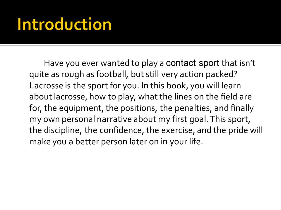 An introduction and an analysis of the sport lacrosse