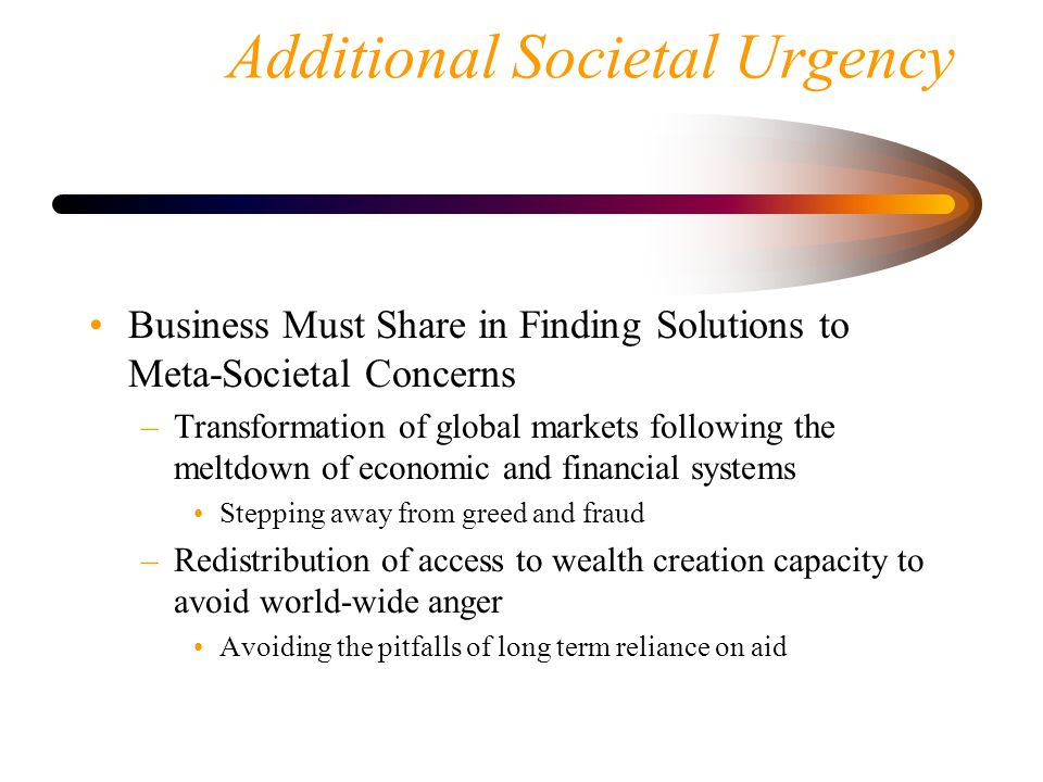 Additional Societal Urgency