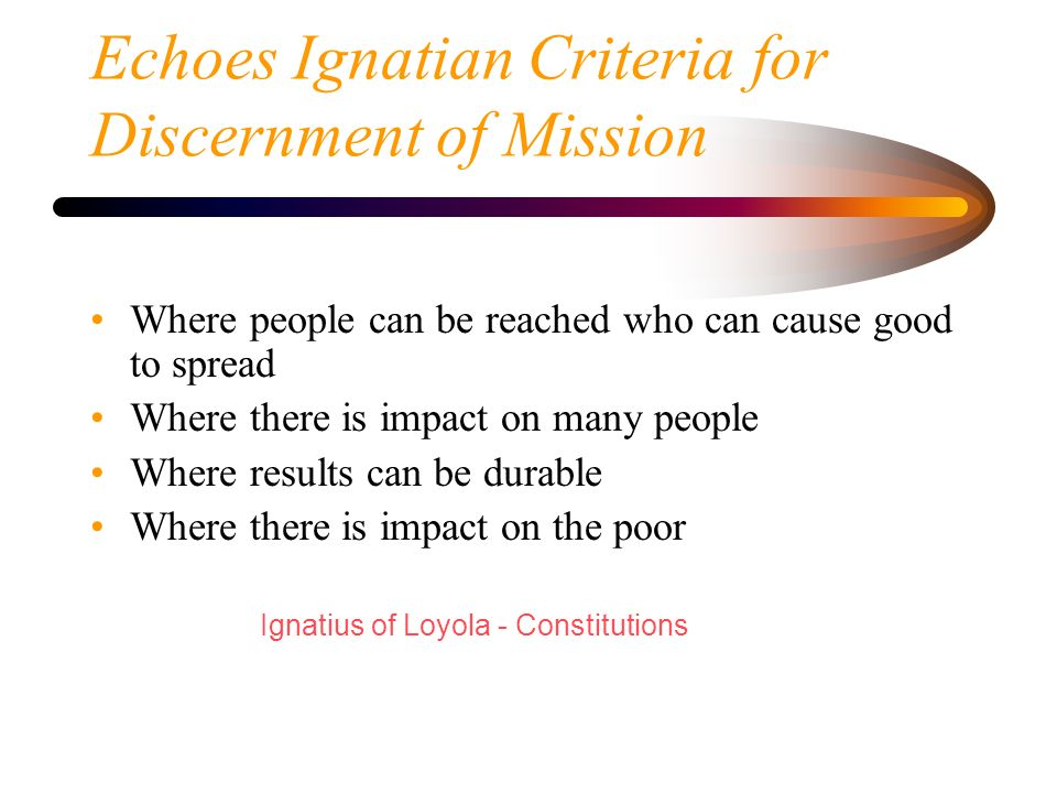 Echoes Ignatian Criteria for Discernment of Mission