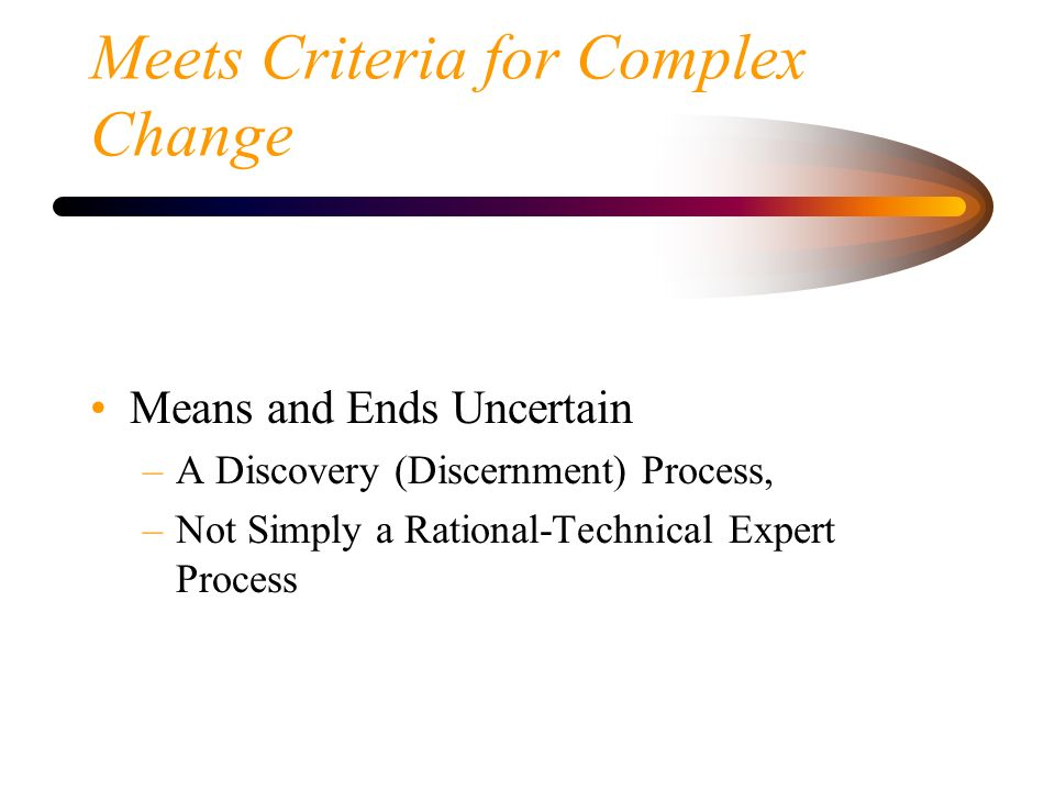 Meets Criteria for Complex Change