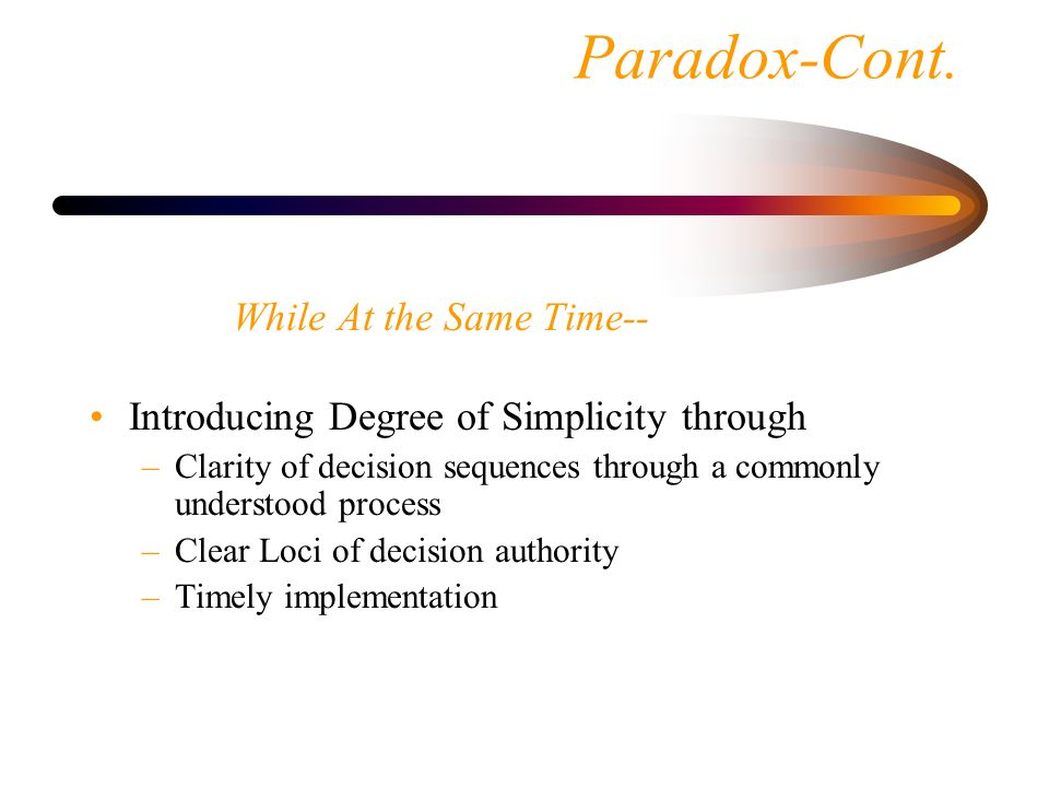 Paradox-Cont. While At the Same Time--