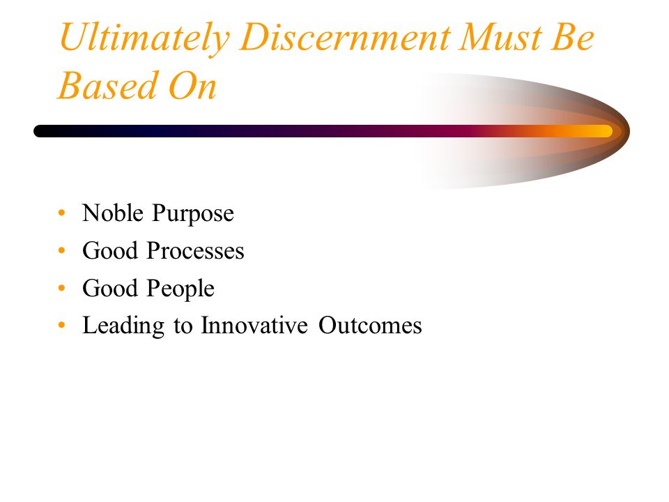 Ultimately Discernment Must Be Based On