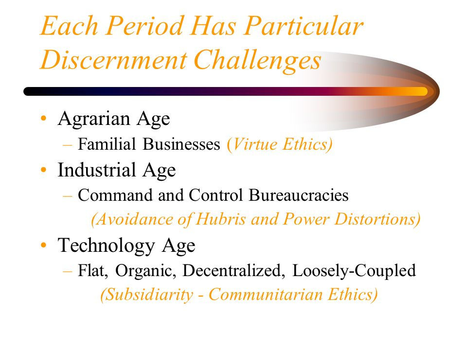 Each Period Has Particular Discernment Challenges