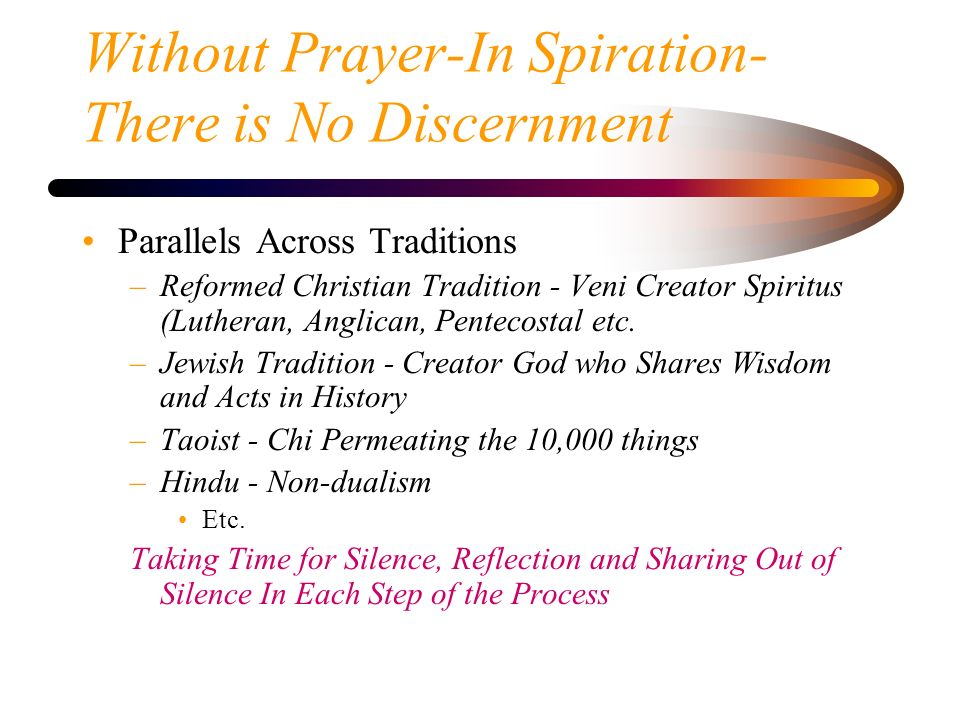 Without Prayer-In Spiration- There is No Discernment