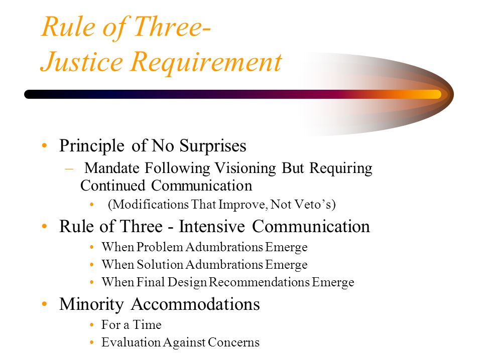 Rule of Three- Justice Requirement