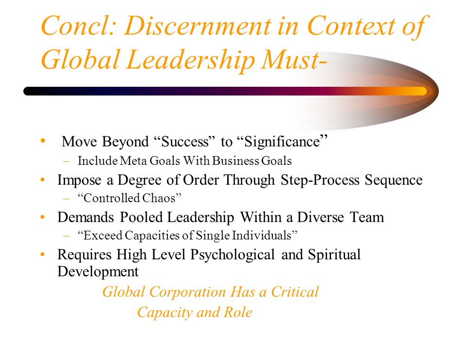 Concl: Discernment in Context of Global Leadership Must-