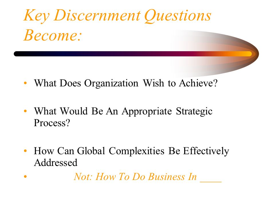 Key Discernment Questions Become: