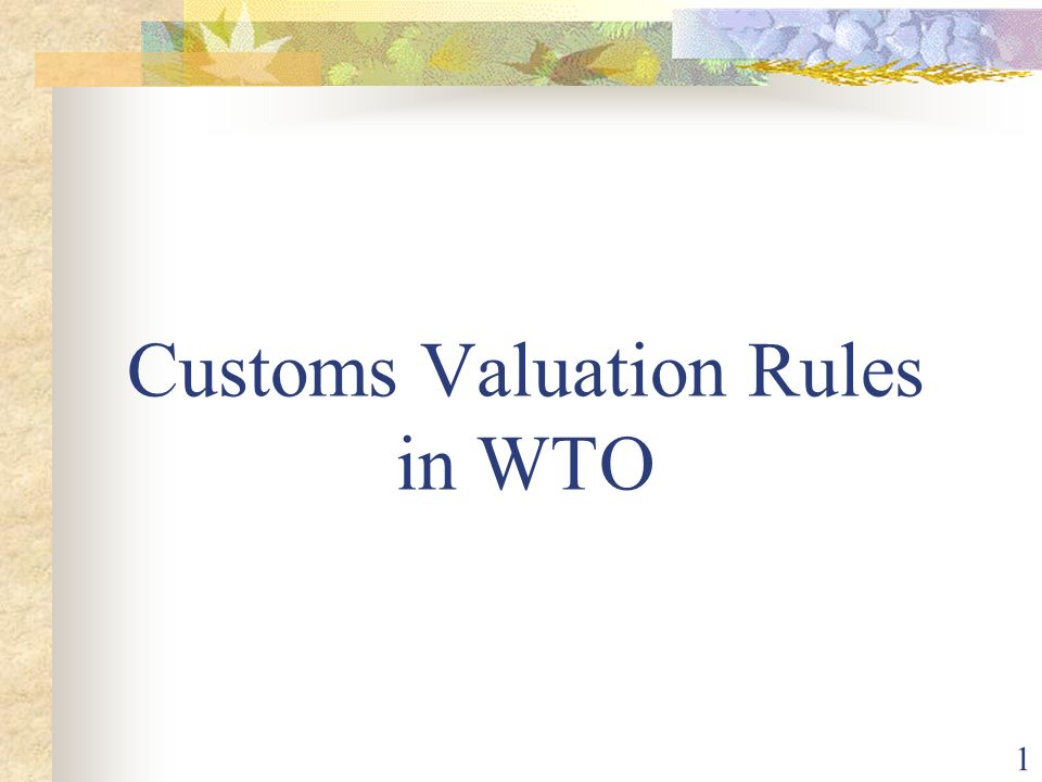 Customs Valuation Rules in WTO