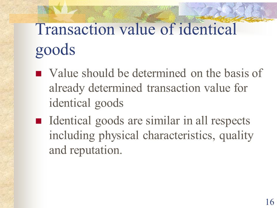 Transaction value of identical goods