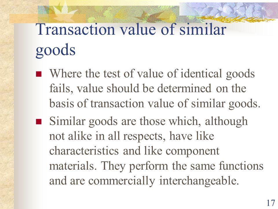 Transaction value of similar goods