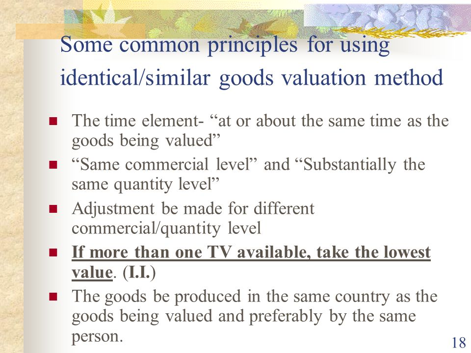 Some common principles for using identical/similar goods valuation method