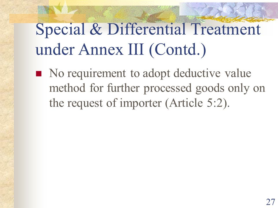Special & Differential Treatment under Annex III (Contd.)