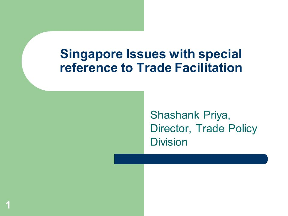 Singapore Issues with special reference to Trade Facilitation