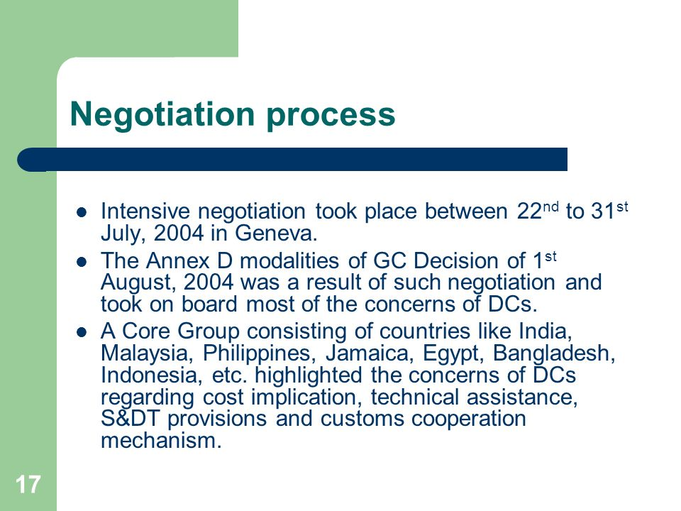 Negotiation process Intensive negotiation took place between 22nd to 31st July, 2004 in Geneva.