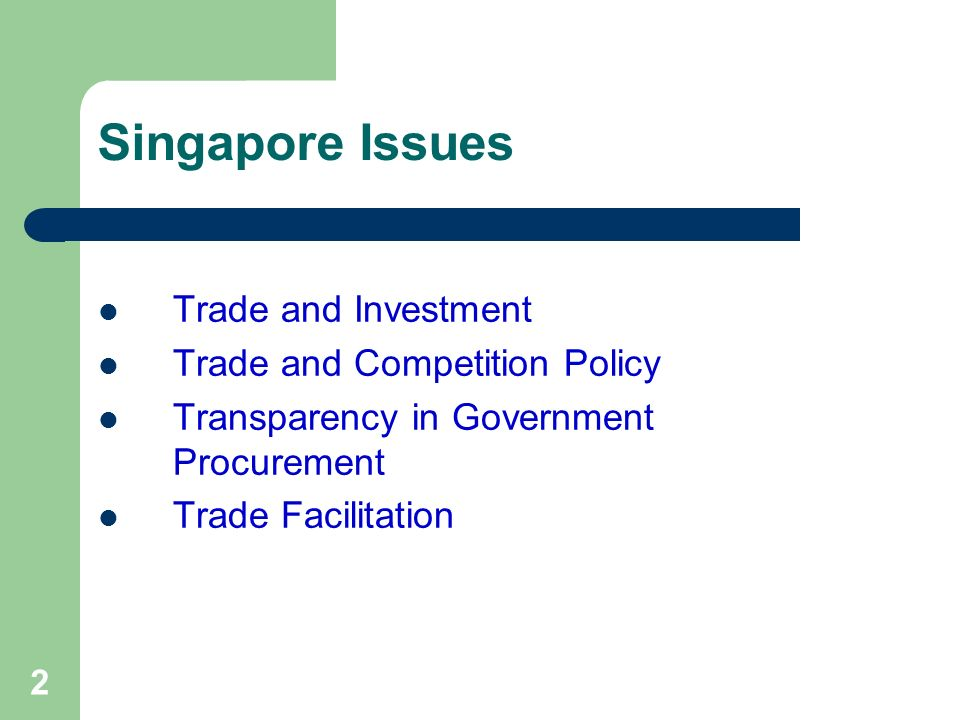 Singapore Issues Trade and Investment Trade and Competition Policy