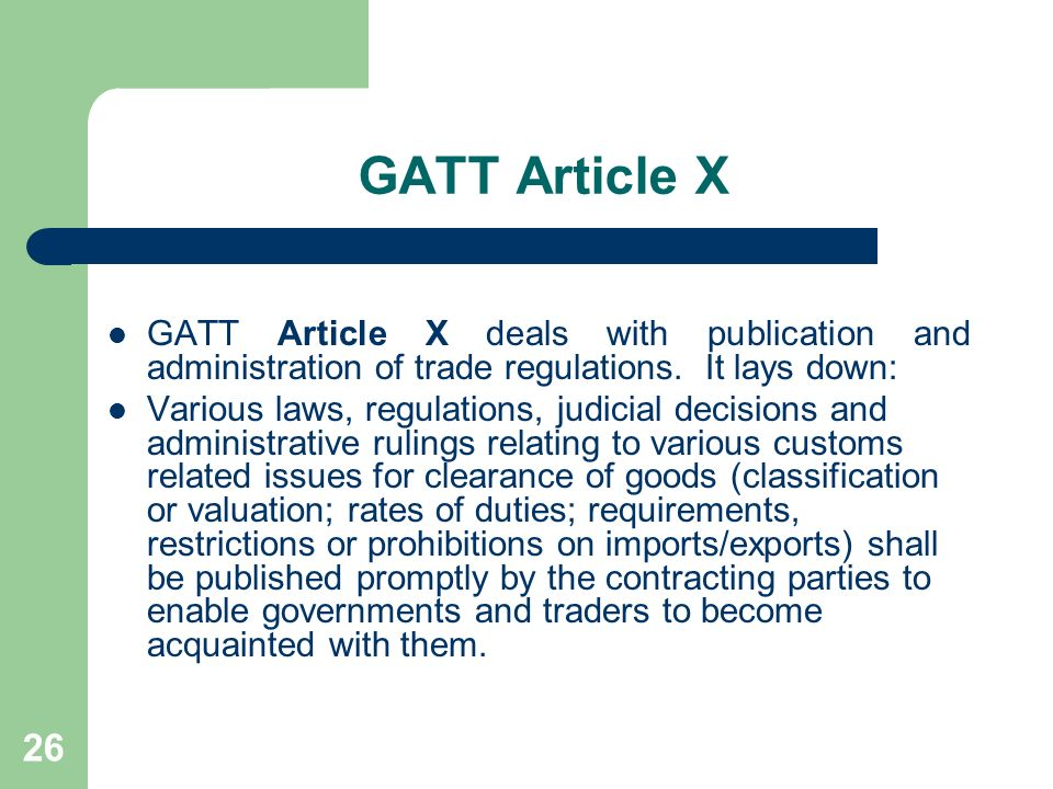 GATT Article X GATT Article X deals with publication and administration of trade regulations. It lays down: