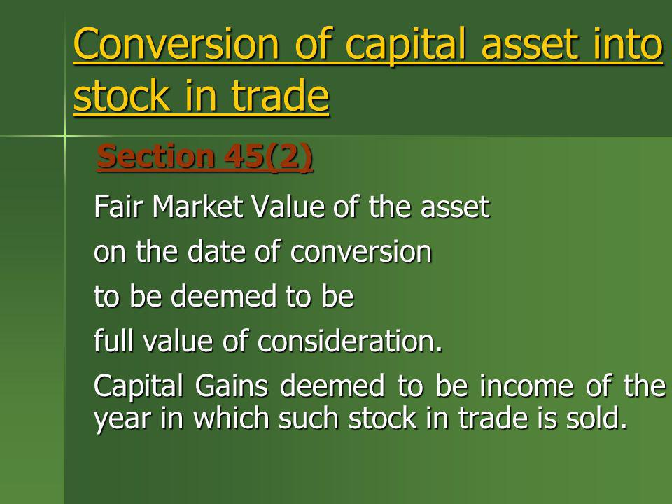 Conversion of capital asset into stock in trade
