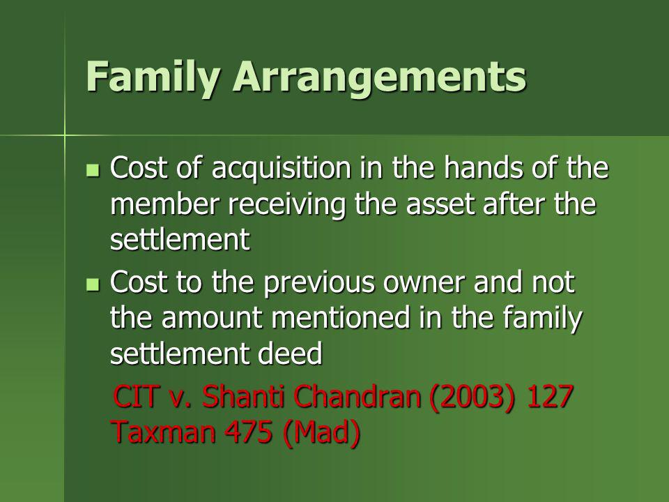 Family ArrangementsCost of acquisition in the hands of the member receiving the asset after the settlement.