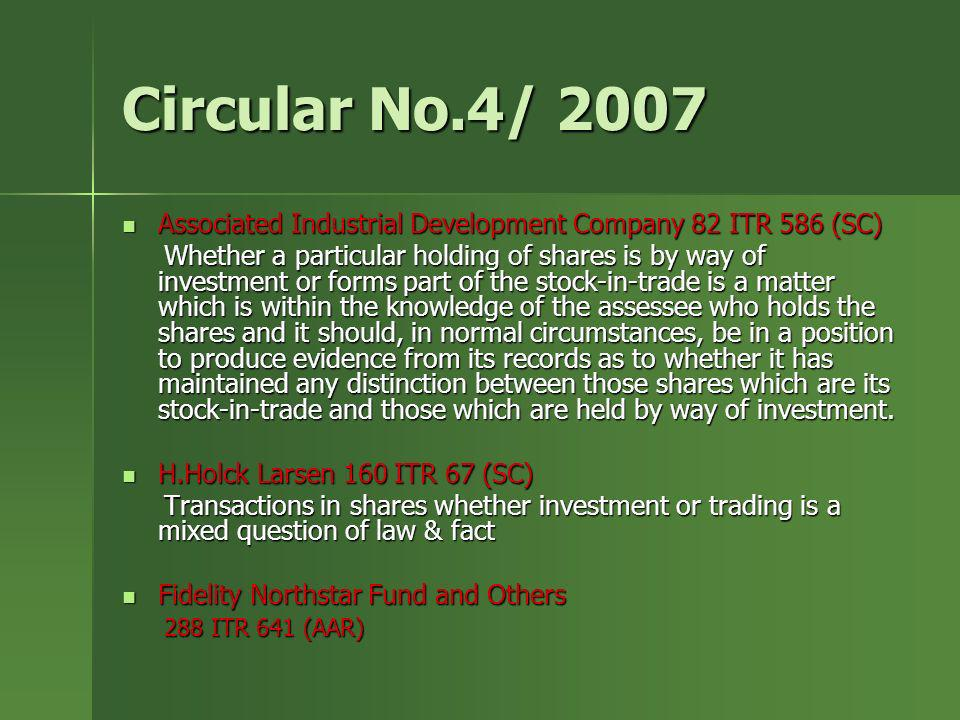 Circular No.4/ 2007 Associated Industrial Development Company 82 ITR 586 (SC)