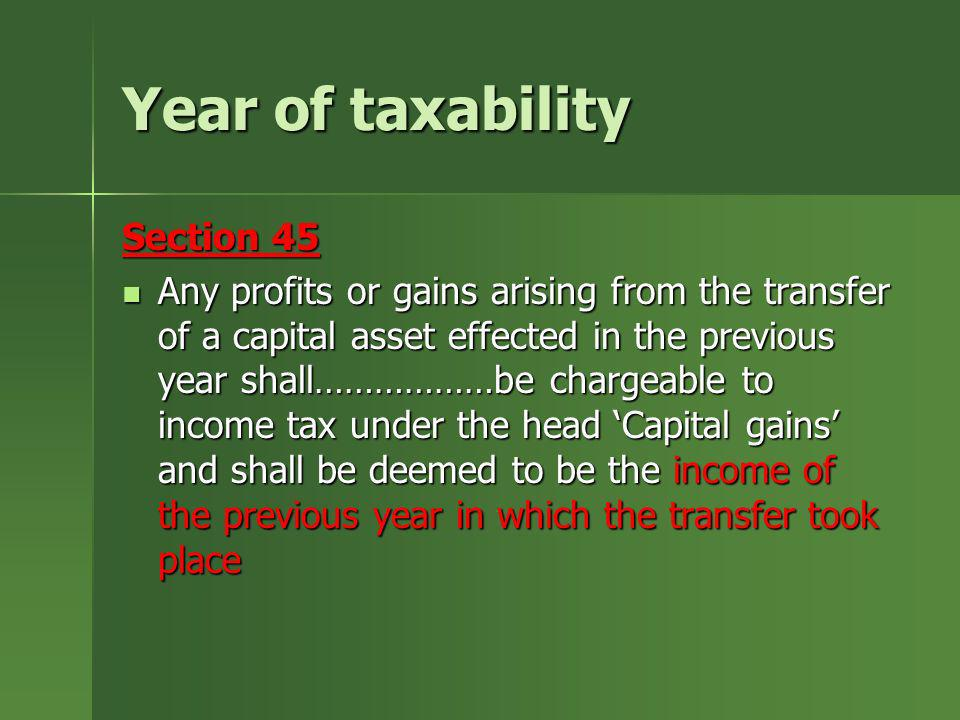 Year of taxability Section 45