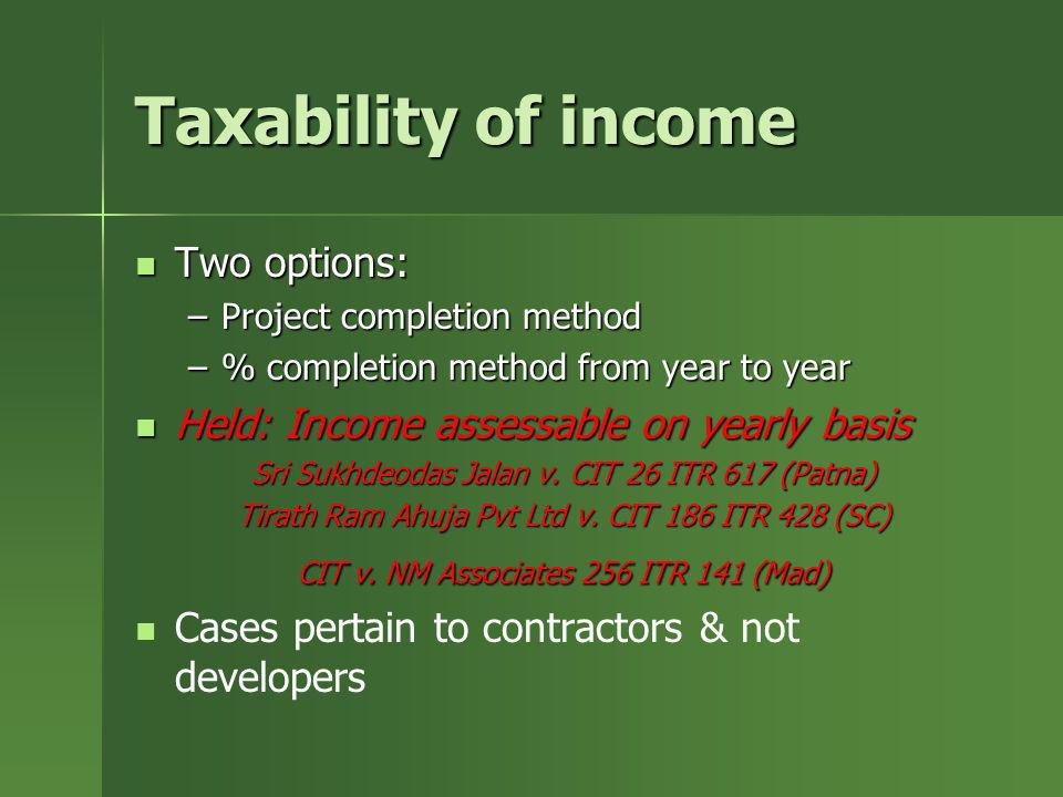 Taxability of income Two options: