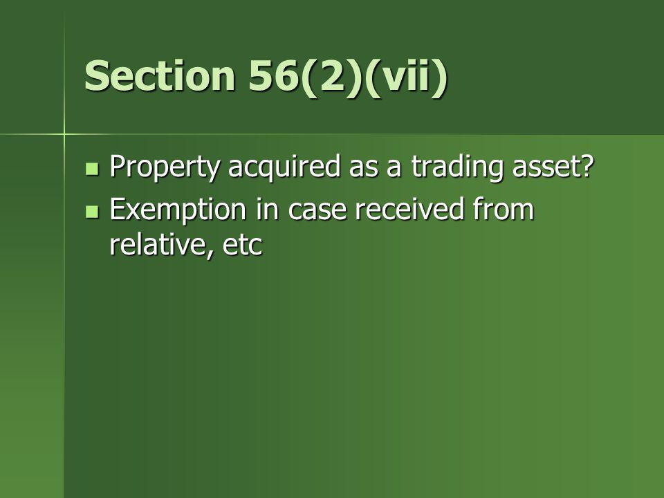 Section 56(2)(vii) Property acquired as a trading asset