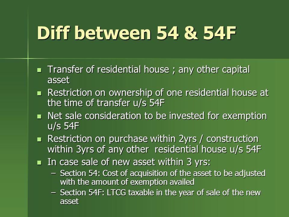 Diff between 54 & 54FTransfer of residential house ; any other capital asset.