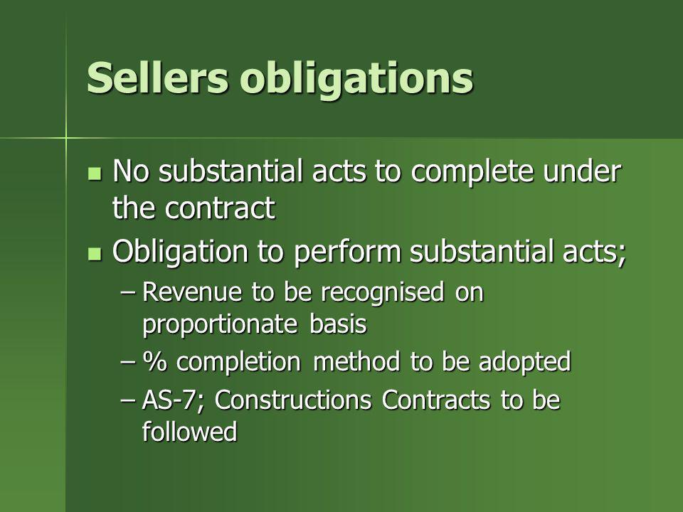 Sellers obligations No substantial acts to complete under the contract