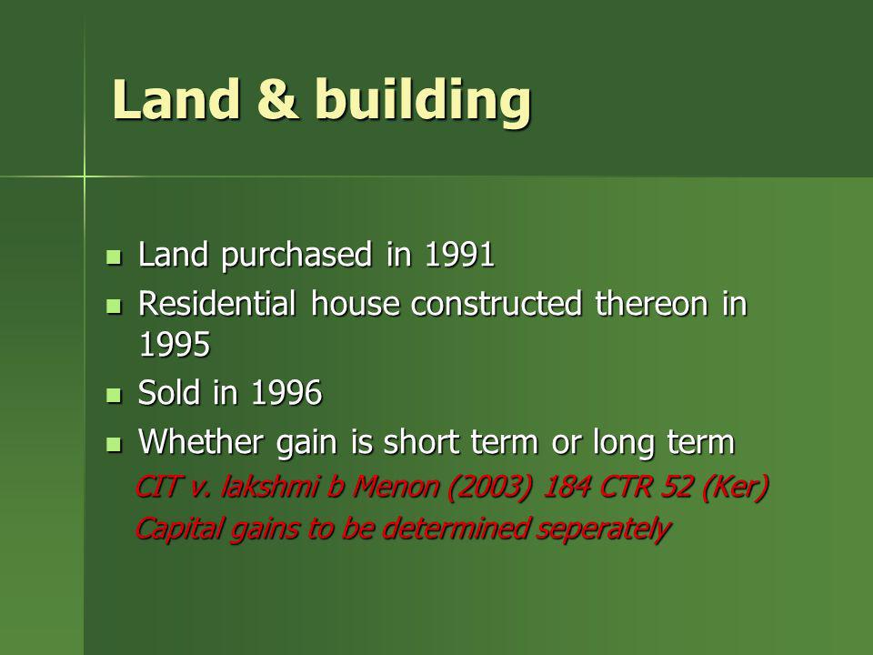 Land & building Land purchased in 1991