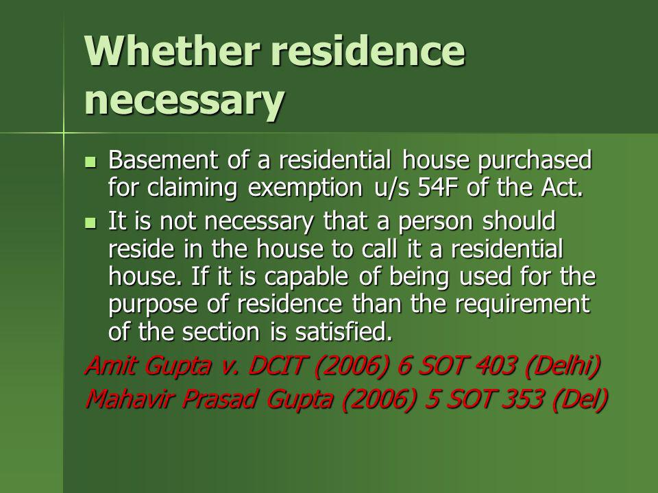 Whether residence necessary